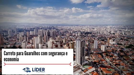 Carreto para Guarulhos com segurança e economia