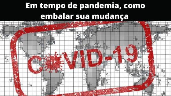 Em tempo de pandemia, como embalar sua mudança
